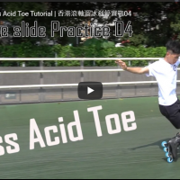 Cross Acid Toe Tutorial | 香港滾軸溜冰刹